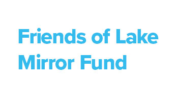 Friends of Lake Mirror Fund