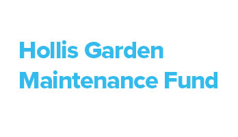 Hollis Garden Maintenance Fund